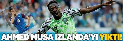 Ahmed Musa'lı Nijerya İzlanda'yı yıktı