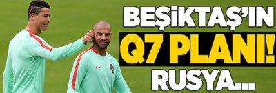Beşiktaş'ın Q7 planı! Rusya...