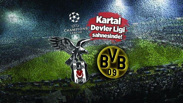 Beşiktaş - Dortmund maçı ne zaman? Beşiktaş maçı saat kaçta? Beşiktaş - Dortmund maçı hangi kanalda canlı yayınlanacak?   Beşiktaş Şampiyonlar Ligi maçı