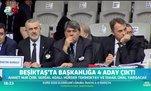 Beşiktaş'ta başkanlığa 4 aday çıktı