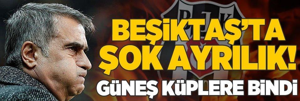Beşiktaş'ta şok ayrılık! Şenol Güneş küplere bindi...