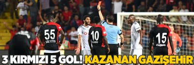 3 kırmızı 5 gollü maçta kazanan Gazişehir!