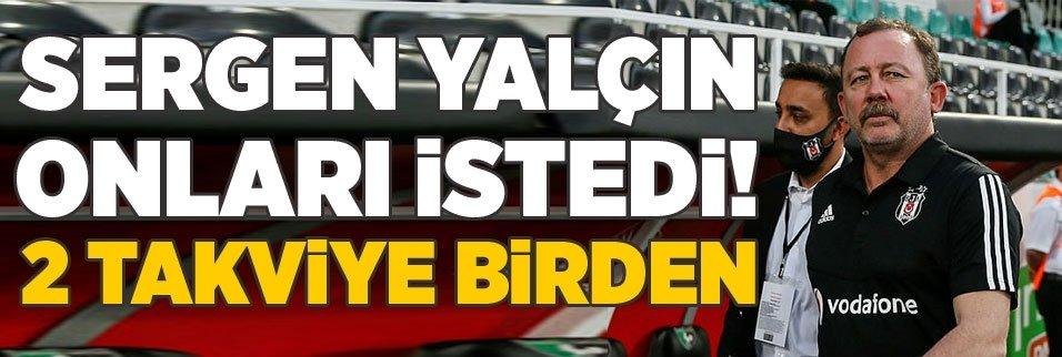 """sergen yalcin onlari istedi besiktasta 2 takviye birden 1592756817855 - Beşiktaş yönetimi şoke oldu! """"Sözleşmelerimiz bitmeden gitmeyiz"""""""