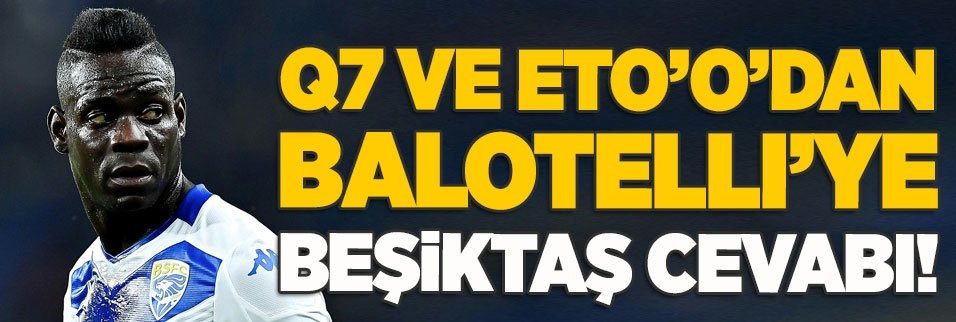 etoo ve quaresmadan balotelliye besiktas cevabi 1597184889081 - İşte Sergen Yalçın'ın Balotelli kararı! Geliyor mu?