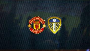 Manchester United Leeds United maçı saat kaçta hangi kanalda?