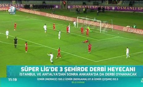Süper Lig'de 3 şehirde derbi heyecanı