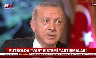 Başkan Erdoğan'dan 'VAR' açıklaması