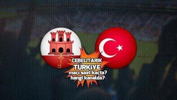 Cebelitarık - Türkiye maçı saat kaçta? Hangi kanalda?
