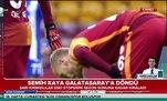 Semih Kaya Galatasaray'a döndü