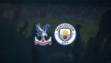 Crystal Palace - Manchester City maçı ne zaman, saat kaçta ve hangi kanalda canlı yayınlanacak? | İngiltere Premier Lig