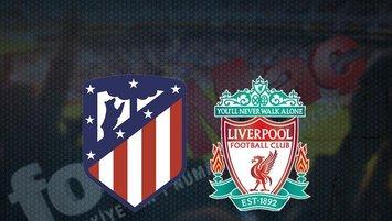 Atletico Madrid - Liverpool maçı saat kaçta? Hangi kanalda?