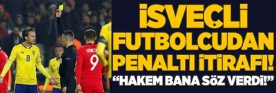 "İsveçli futbolcudan itiraf: ""Hakem bana penaltı sözü verdi!"""