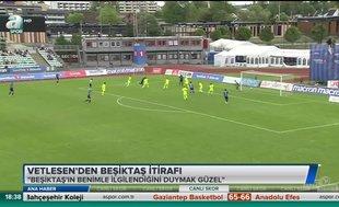 Vetlesen'den Beşiktaş itirafı