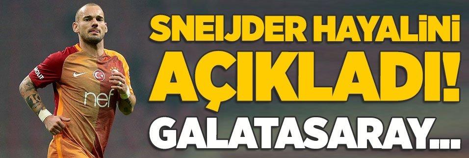 Sneijder hedefini açıkladı! Galatasaray...