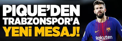 Pique'den Trabzonspor'a yeni mesaj!