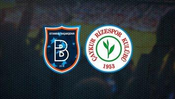 Başakşehir-Rizespor maçı ne zaman?