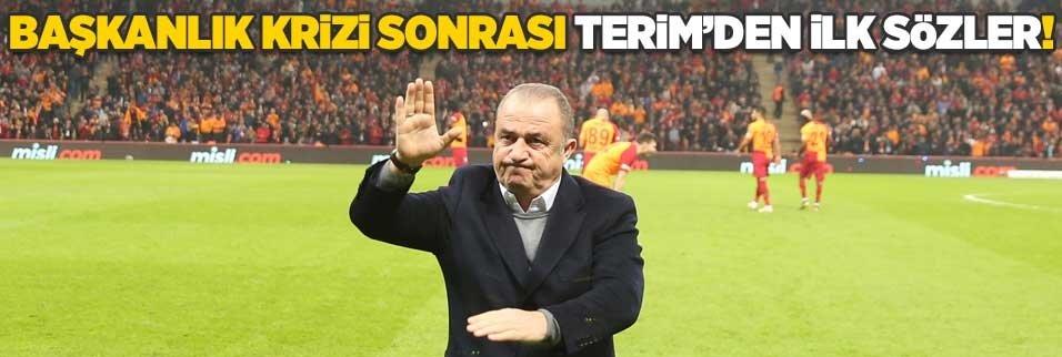 Başkanlık krizi sonrası Fatih Terim'den ilk sözler!