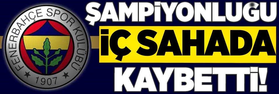 Fenerbahçe, şampiyonluğu iç sahada kaybetti