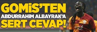 Gomis'ten Abdurrahim Albayrak'a sert cevap!