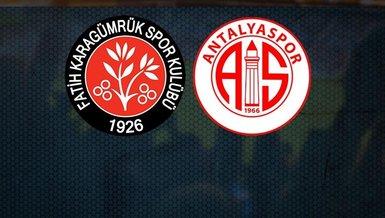 Karagümrük Antalyaspor maçında ilk 11'ler belli oldu
