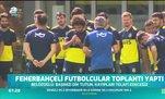 Fenerbahçeli futbolcular toplantı yaptı