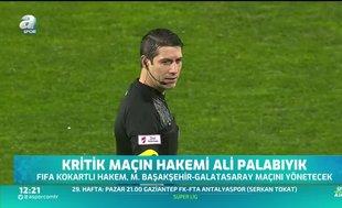 Kritik maçın hakemi Ali Palabıyık
