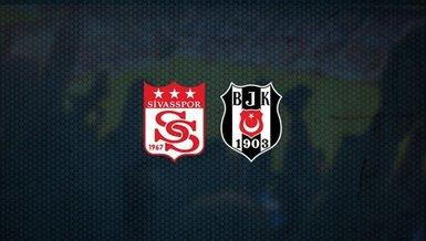 Sivasspor Beşiktaş maçı CANLI