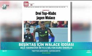 Beşiktaş için Walace iddiası