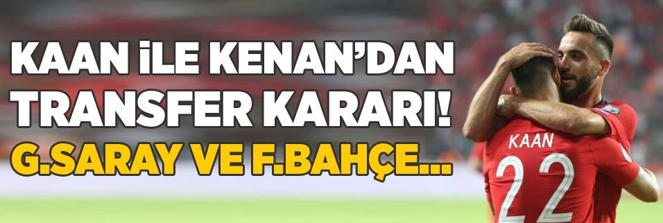 kaan ayhan ile kenan karamandan transfer karari galatasaray ve fenerbahce 1593355371459 - Kenan Karaman Fenerbahçe'ye transfer olacak mı? Kararını verdi