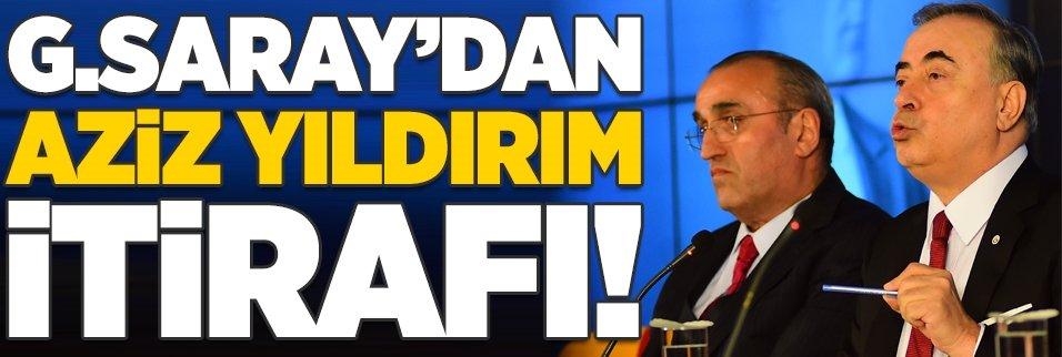 Galatasaray'dan Aziz Yıldırım itirafı!