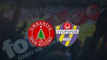 Ümraniyespor - Eyüpspor maçı saat kaçta? Hangi kanalda?