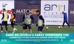 Emre Belözoğlu Galatasaray derbisinde yok