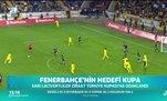 Fenerbahçe'de hedef Türkiye Kupası