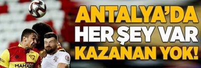 Antalyaspor ile Göztepe yenişemedi!