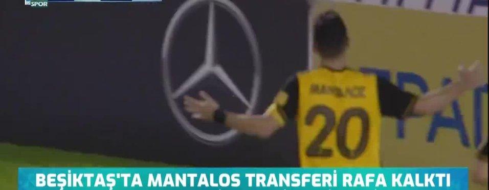 Beşiktaş transfer masasından ayrıldı! Mantalos...