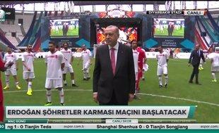 Başkan Recep Tayyip Erdoğan 'Şöhretler maçı'nı böyle başlattı