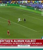 Beşiktaş Loris Karius ile anlaşmak üzere