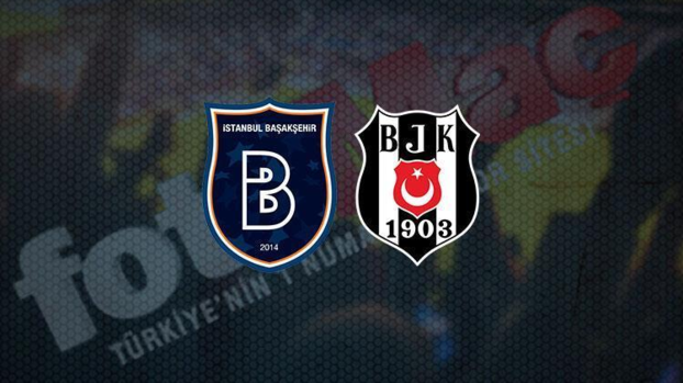 Başakşehir Beşiktaş maçı saat kaçta ve hangi kanalda CANLI yayınlanacak?