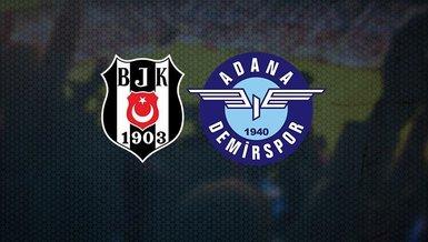 Beşiktaş - Adana Demirspor maçı CANLI   BJK Adana Demir maçı izle   BJK maçı canlı skor