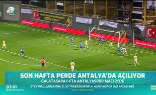 Süper Lig'de 34. haftanın perdesi Antalya'da açılıyor!