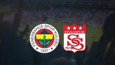 CANLI - Fenerbahçe Sivasspor maçı! Fenerbahçe Sivas maçı hangi kanalda? Fenerbahçe maçı saat kaçta CANLI yayınlanacak? (FB Sivas maçı canlı izle)