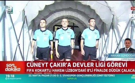 Cüneyt Çakır'a Devler Ligi görevi