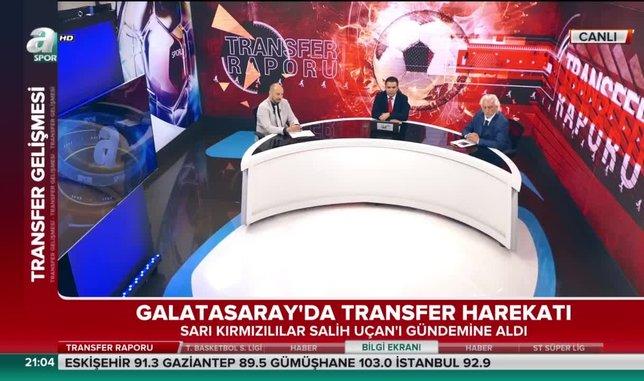 Galatasaray Salih Uçan'ı gündemine aldı