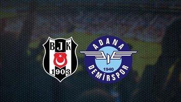 Beşiktaş - Adana Demirspor maçı saat kaçta? Hangi kanalda?