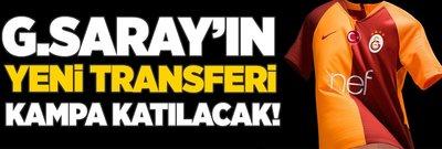 Galatasaray'ın yeni transferi kampa katılacak!