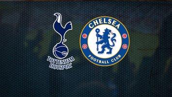 Tottenham Chelsea maçı saat kaçta hangi kanalda CANLI yayınlanacak?
