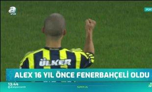 Alex Fenerbahçe'ye imza atalı 16 yıl oldu!