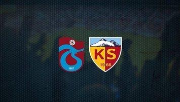 Trabzonspor-Kayserispor | 11'ler belli oldu