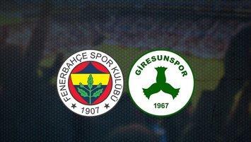 Fenerbahçe - Giresunspor maçı saat kaçta ve hangi kanalda?