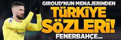 Giroud'nun menajerinden Türkiye açıklaması! Fenerbahçe...